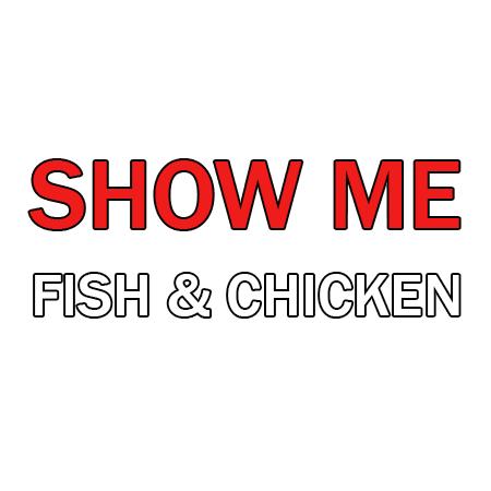 Show Me Fish & Chicken