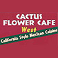 Cactus Flower Cafe West
